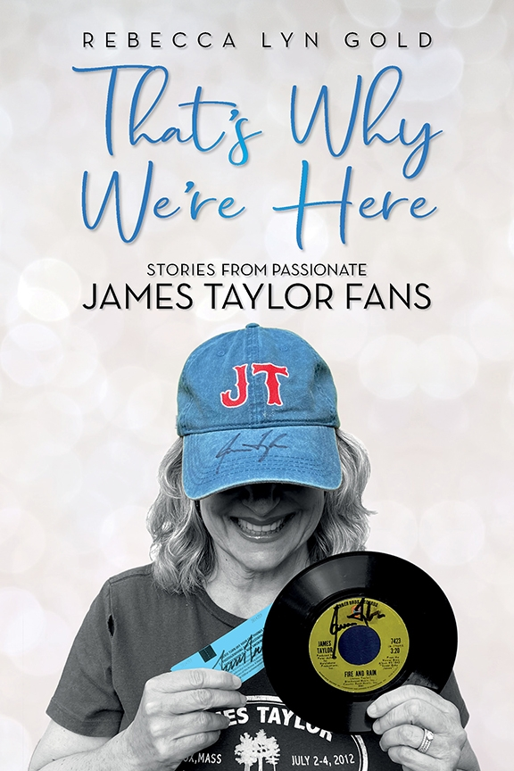 That's Why We're Here: Stories from Passionate James Taylor Fans - Book Cover