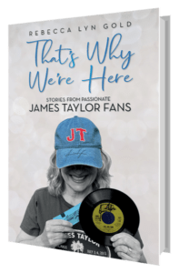 Book: That's Why We're Here: Stories from Passionate James Taylor Fans